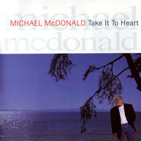 Michael McDonald - Take It To Heart [Remastered]