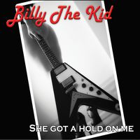 Billy The Kid - She Got a Hold on Me