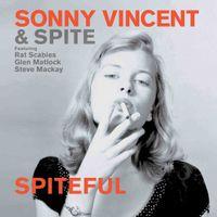 Sonny Vincent - Spiteful