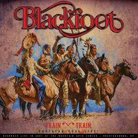 Blackfoot - Train Train - Southern Rock Live!