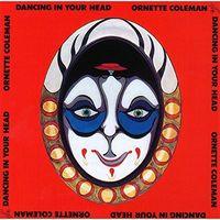 Ornette Coleman - Dancing In Your Head (Shm) (Jpn)
