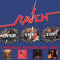Raven - Over The Top: Neat Years 1981-1984 [Import]