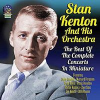 Stan Kenton - Best of the Complete Concerts in Miniature