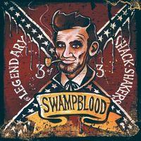 Legendary Shack Shakers - Swampblood