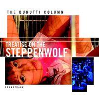 Durutti Column - Treatise on the Steppenwolf (Original Soundtrack)