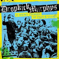 Dropkick Murphys - 11 Short Stories Of Pain & Glory [Vinyl]