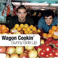 Wagon Cookin - Sunny Side Up (Jpn)