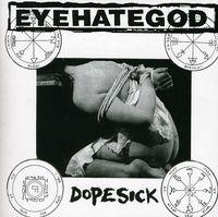 Eyehategod - Dopesick [Import]