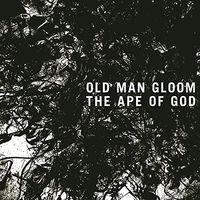 Old Man Gloom - Ape Of God I