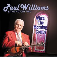 Paul Williams & The Victory Tr - When the Morning Comes
