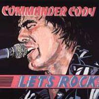 Commander Cody - Let's Rock