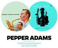 Pepper Adams - Pepper Adams Quintet + Critics' Choice