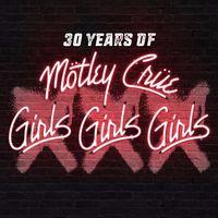 Motley Crue - XXX: 30 Years Of Girls, Girls, Girls