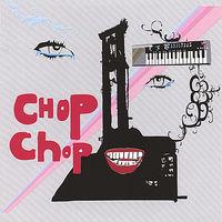 Chop Chop - Chop Chop