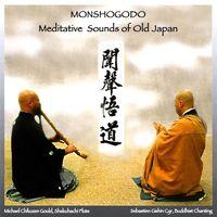 Michael Chikuzen Gould - Monshogodo:Meditative Sounds O