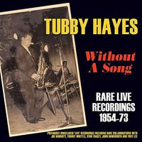 Tubby Hayes - Without a Song: Rare Live Recordings 1954-73
