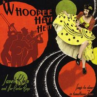 Janet Klein & Her Parlor Boys - Whoopee Hey Hey
