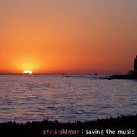 Chris Ahlman - Saving The Music
