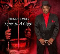 Johnny Rawls - Tiger in a Cage