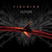 Gazpacho - Firebird