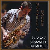 Shawn Maxwell - Maxwell's House [Digipak]