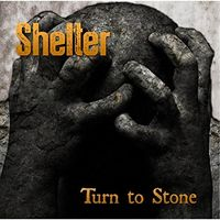 Shelter - Turn To Stone