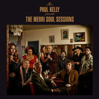Paul Kelly - Paul Kelly Presents: The Merri Soul Sessions