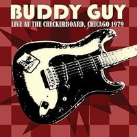 Buddy Guy - Live At The Checkerboard Lounge 1979