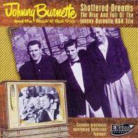Johnny Burnette - Shattered Dreams