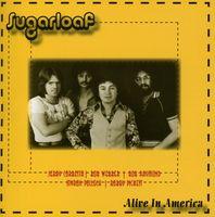 Sugarloaf - Alive in America