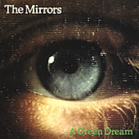 Mirrors - Green Dream
