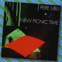 Pere Ubu - New Picnic Time (Uk)