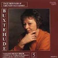 Inge Bonnerup - Buxtehude Orgelværker 5