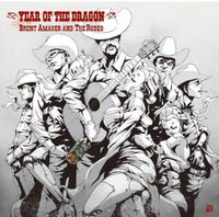 Brent Amaker & The Rodeo - Year Of The Dragon