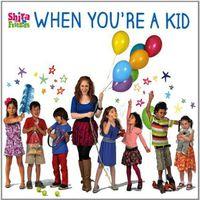 Shira - When You're a Kid