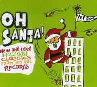 Oh Santa! New & Used Christmas Classics From Yep R - Oh Santa: New & Used Christmas Classics / Various