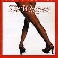 Whispers - Open Up Your Love