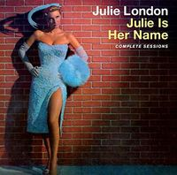 Julie London - Julie Is Her Name: The Complete Sessions [Deluxe]