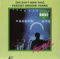 Heaven 17 - (We Don't Need This) Fascist Groove Thang/Decline