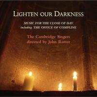 JOHN RUTTER - Lighten Our Darkness