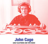 John Cage - Cage: Early Electronic & Tape Music
