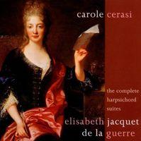 Carole Cerasi - La Guerre: Suites for Harpsichord
