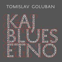 Tomislav Goluban - Kaj Blues Etno
