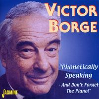 Victor Borge - Phonetically Speaking / and Don't Forget the Piano