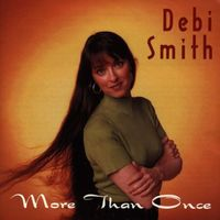 Debi Smith - More Than Once