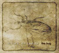 Miles Donahue - Bug