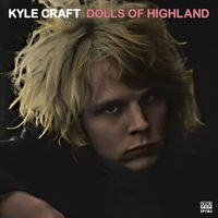 Kyle Craft - Dolls Of Highland [Cassette]