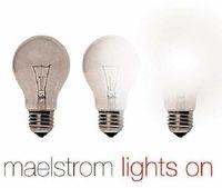 Maelstrom - Lights on
