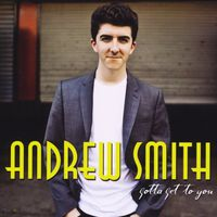 Andrew Smith - Gotta Get to You