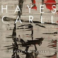 Hayes Carll - Lovers And Leavers [Vinyl]